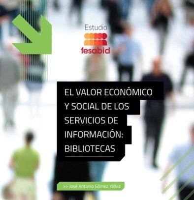 El Estudio realizado por FESABID demuestra el valor que las bibliotecas aportan a la sociedad y a la economía nacional | Biblioteca 2.0 - Daniel Jiménez | Scoop.it