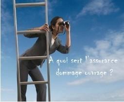 Assurance dommages ouvrage Le Blog EVE assurances | Assurance dommage ouvrage by EVE assurances | Scoop.it