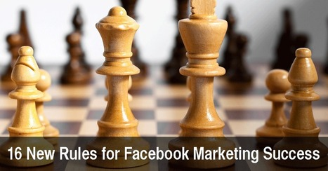 16 New Rules for Facebook Marketing Success   Facebook-Marketing   Scoop.it