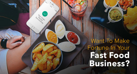 Want To Make Fortune In Your Fast Food Business? | Mobile Apps, Web Design & IoT | Scoop.it