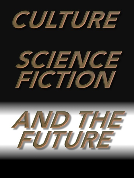 Culture, Science Fiction and the Future | David Brin's Collected Articles | Scoop.it