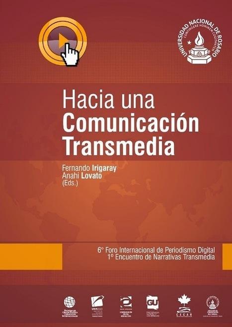 Libro para descargar: Hacia una Comunicación Transmedia | Bibliotecas Escolares Argentinas | Scoop.it