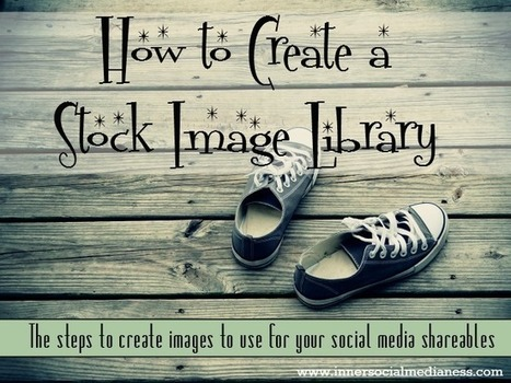 How to Create a Stock Image LibrarySocial Media for Business | Google Plus and Social SEO | Scoop.it