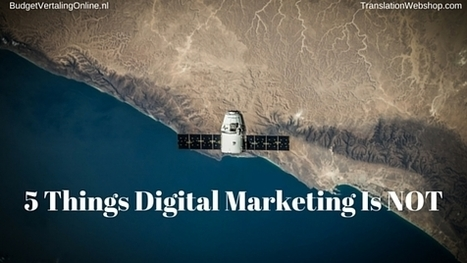 5 Things Digital Marketing Is NOT | CIM Academy Digital Marketing | Scoop.it