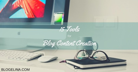 15 Tools For Blog Content Creation | Social Media | Scoop.it