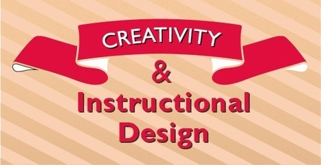 Creativity and Instructional Design | Edu-Vision- Educational Leadership | Scoop.it