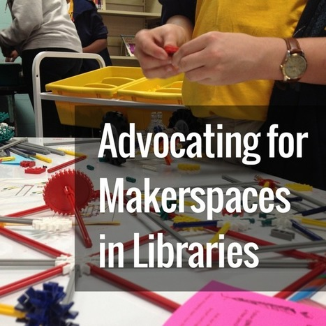 Advocating for Makerspaces in Libraries | Knowledge Quest @DianaLRendina | iPads in Education | Scoop.it