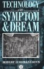 Technology As Symptom And Dream by Robert D Romanyshyn « Book Review | Depth Psych | Scoop.it