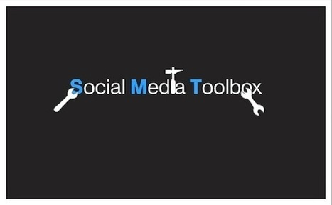 La « Social Media Toolbox » du Community Manager | Du social, des médias et du divertissement | Scoop.it