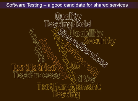 Software Testing - a good candidate for shared services | Software Testing Partners | Scoop.it