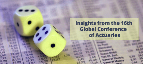 Getting valuable Insights from the 16th Global Conference of Actuaries | Technology News | Scoop.it