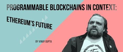 Programmable blockchains in context: Ethereum's Future — Medium | Neighborhood Economics | Scoop.it