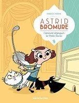 Astrid Bromure, T1 : Comment dézinguer la Petite souris ? / Fabrice Parme (Rue de sèvres) | Coups de cœurs jeunesse | Scoop.it