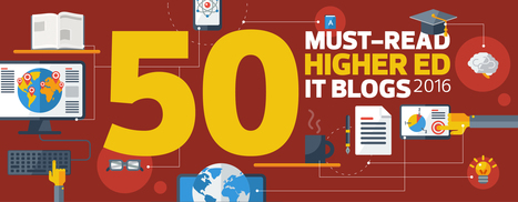 The 2016 Dean's List: EdTech's 50 Must-Read Higher Ed IT Blogs | An Eye on New Media | Scoop.it