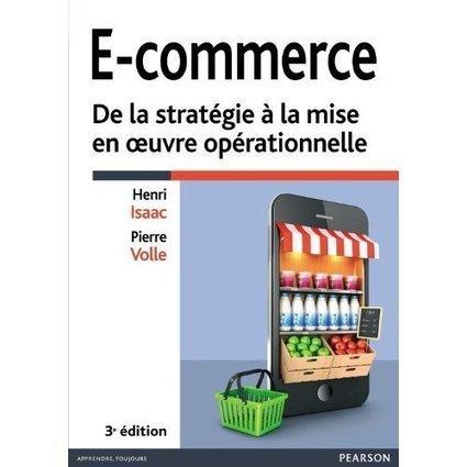 E-commerce, De la stratégie à la mise en oeuvre opérationnelle - ITRnews.com | E-commerce et grandes enseignes | Scoop.it