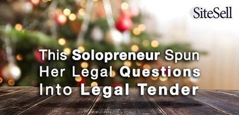 This Solopreneur Spun Her Legal Questions Into Legal Tender - The SiteSell Blog | The Content Marketing Hat | Scoop.it