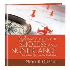 Seven Choices for Success and Significance « Walk The Talk ... | Mind Goal Success | Scoop.it