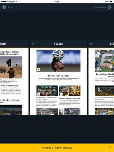 Nouvelle application Le Monde | Journalisme innovant | Scoop.it