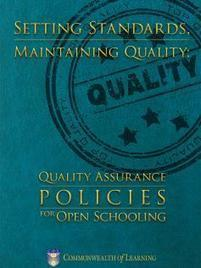 Setting Standards, Maintaining Quality: Quality Assurance Policies for Open Schooling | Commonwealth of Learning (COL) | Quality assurance of eLearning | Scoop.it