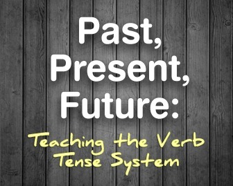 Past, Present, Future: Teaching the Verb Tense System | Dany 23 | Scoop.it