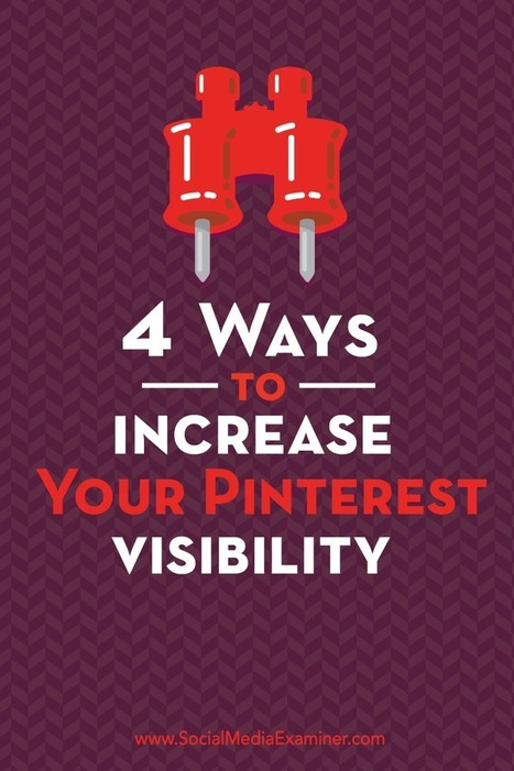 4 Ways to Increase Your Pinterest Visibility | Digital Marketing | Scoop.it