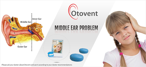 Definition, Reasons & Prevention Of Ear Infections | Glue ear treatment with otovent | Scoop.it