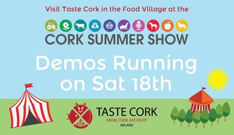 Don't miss Taste Cork at the Cork Summer Show this weekend! | Food | Scoop.it