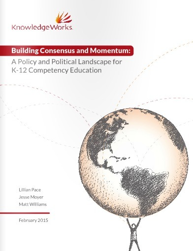 Building Consensus and Momentum: A Policy and Political Landscape for K-12 Competency Education | Personalize Learning (#plearnchat) | Scoop.it
