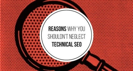 3 Technical SEO Fundamentals You Shouldn't Neglect | Content Creation, Curation, Management | Scoop.it
