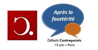 Après la faustérité - Débats Contrepoints | mymisc | Scoop.it