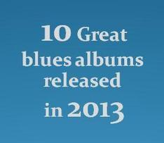 10 Great blues albums released in 2013 - Mugzmag - Music Reviews | Mugzmag music reviews | Scoop.it