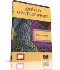 Que es el constructivismo - Cesar Coll | Teorías de aprendizaje | Scoop.it