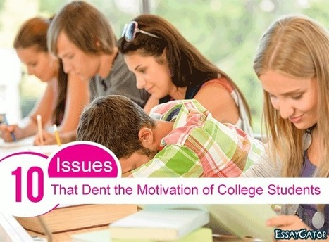 10 Issues That Dent the Motivation of College Students | Academic Writing Service | Scoop.it
