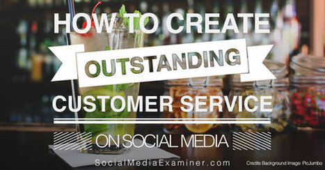 How to Deliver Outstanding Customer Service With Social Media | | Social Media tips and news | Scoop.it