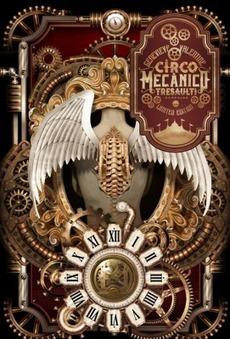 O Circo Mecânico Tresaulti – Mundo pós-apocalíptico - Who's Geek | Paraliteraturas + Pessoa, Borges e Lovecraft | Scoop.it