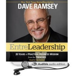 Amazon.com: Entreleadership: 20 Years of Practical Business Wisdom from the Trenches (Audible Audio Edition): Dave Ramsey: Books | affiliate marketing | Scoop.it