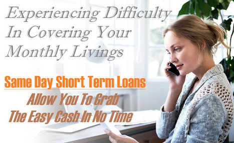 Meet Your Ends With The Easy Assistance Of Same Day Short Term Loans!   Quick Loans- Immediate Solution to Your Money   Scoop.it