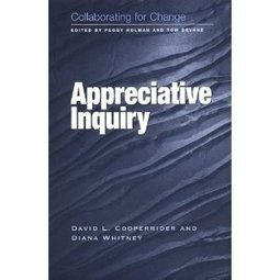 Collaborating for Change: Appreciative Inquiry (9781583760444): David L. Cooperrider, Diana Whitney: Books | Art of Hosting | Scoop.it