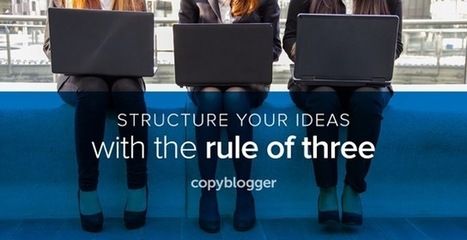How to Create Engaging Stories/Content Using the 'Rule of 3' | Just Story It! Biz Storytelling | Scoop.it