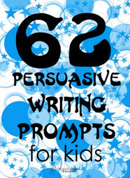 62 Persuasive Writing Prompts for Kids | LA 4 K12 | Scoop.it