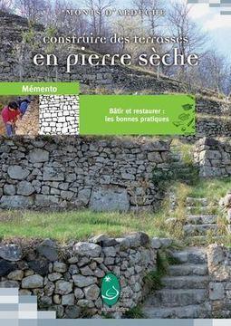 Mémento des terrasses en pierre sèche - {Monts d'Ardèche} | pierresèche | Scoop.it