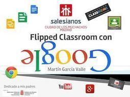 Flipped Classroom Con Google Martín García Valle Final Reducida Pamplona Integra Tic 10 Final | Universidad 3.0 | Scoop.it