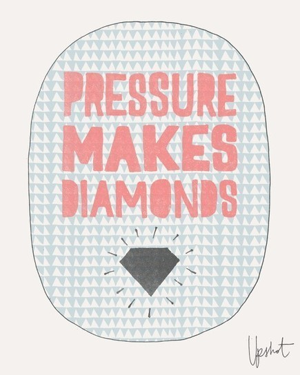 Pressure makes diamonds... | Quote for Thought | Scoop.it
