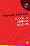 Pensées rebelles : Foucault, Derrida, Deleuze | Gilles Deleuze | Scoop.it