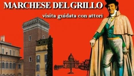 La vera Roma del Marchese del Grillo in serale - visita guidata con teatro itinerante | ROME, my city | Scoop.it