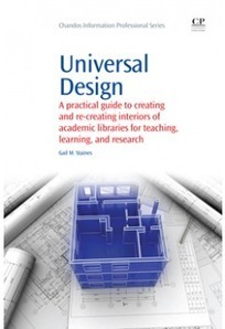 Universal Design: A Practical Guide to Creating and Re-creating Interiors of Academic Libraries for Teaching, Learning, and Research - Universal Design | Universal Design for Learning and Curriculum | Scoop.it