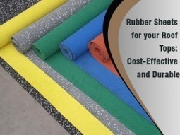 Rubber Sheets for your Roof Tops: Cost-Effective and Durable | Rubber Flooring | Scoop.it