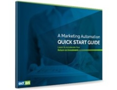 A Marketing Automation Quick Start Guide | Act-On | The Marketing Technology Alert | Scoop.it