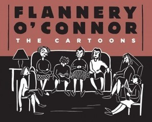 The Comics Journal Review: Flannery O'Connor: The Cartoons | Ladies Making Comics | Scoop.it