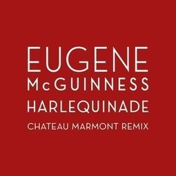 Eugene McGuinness - Harlequinade (Chateau Marmont Remix) | musique & music | Scoop.it